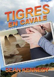 Tigres En Cavale