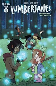 Lumberjanes: somewhere that's green. Issue 1 cover image