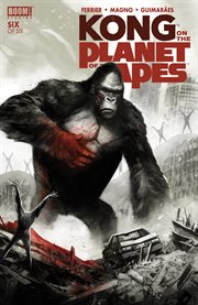 Kong on the Planet of the Apes. Issue 6 cover image