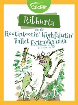 Cover image for Ribburta Rootintootin' Highfalutin' Ballet Extravaganza