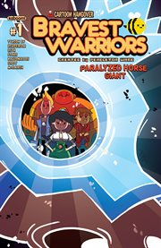Bravest warriors. Issue 1, Paralyzed horse giant cover image