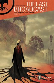 The last broadcast : an urban exploration adventure. Issue 5 cover image