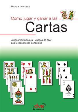 Cover image for Como jugar y ganar a las cartas