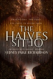 The halves of us : The Halves of Us Trilogy #1 cover image