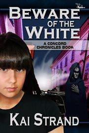 Beware of the White