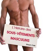 L'Histoire des Sous-Vãetements Masculins