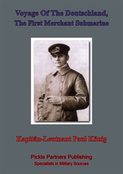 The First Merchant Submarine Voyage of the Deutschland