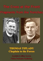 The cross at the front; fragments from the trenches cover image