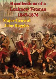 Recollections of A Lucknow Veteran, 1845-1876