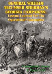 General william tecumseh sherman's georgia campaigns cover image