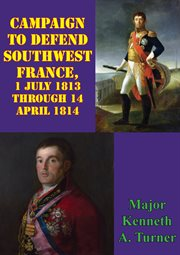 1 July 1813 Through 14 April 1814 Campaign to Defend Southwest France