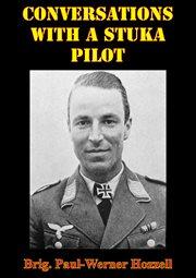 Conversations With A Stuka Pilot