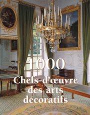 1000 Chefs-d'oeuvre des arts décoratifs cover image
