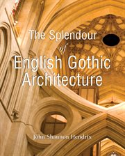 The Splendor of English Gothic Architecture