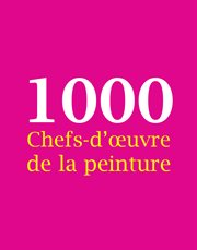 1000 Chefs-d''uvre de la peinture