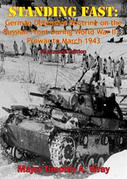 Standing Fast: German Defensive Doctrine on the Russian Front During World War Ii - Prewar to March