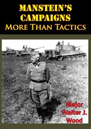 Manstein's Campaigns--more Than Tactics