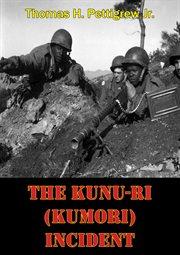 The Kunu-ri (kumori) Incident