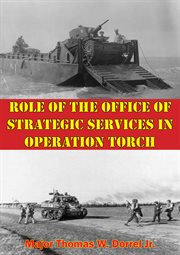 Role of the Office of Strategic Services in Operation Torch