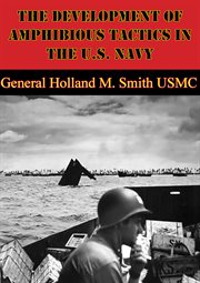The development of amphibious tactics in the u.s. navy cover image