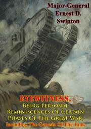 Being personal reminiscences of certain phases of the great war, eyewitness cover image