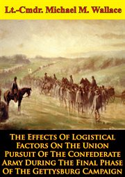 The effects of logistical factors on the union pursuit of the confederate army cover image