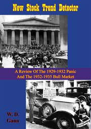 New stock trend detector: a review of the 1929-1932 panic and the 1932-1935 bull market : with new rules and charts for detecting trend of stocks cover image