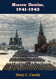 1941-1943 Moscow Dateline