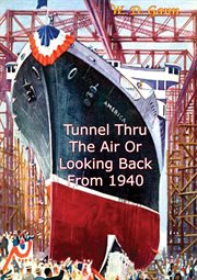 The tunnel thru the air: or, Looking back from 1940 cover image