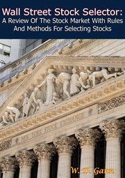 Wall street stock selector;: a review of the stock market with charts, rules and methods for selecting stocks cover image