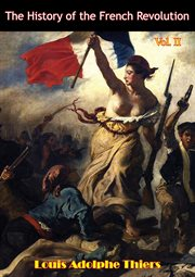 The History of the French Revolution Vol Ii