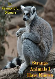Strange animals I have known cover image