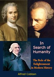 In search of humanity; : the role of the Enlightenment in modern history cover image