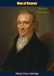 Man of reason : the life of Thomas Paine cover image