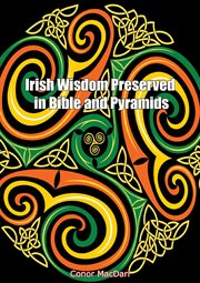 Irish wisdom preserved in Bible and pyramids cover image