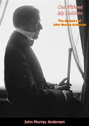 Out without my rubbers; : the memoirs of John Murray Anderson cover image