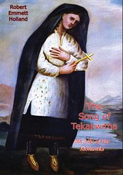 The song of tekakwitha, the lily of the mohawks cover image