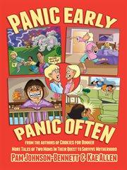 Panic Early, Panic Often