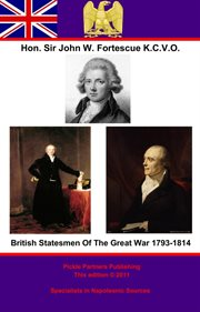 British Statesmen of the Great War 1793-1814