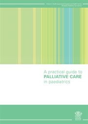 A Practical Guide to Palliative Care in Paediatrics