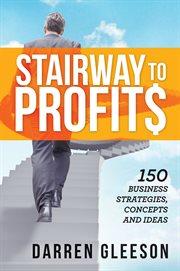 Stairway to Profits