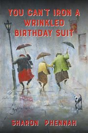 You can't iron a wrinkled birthday suit cover image