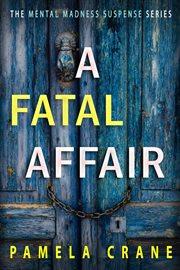A fatal affair : the Allen Michaels story cover image