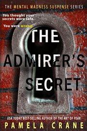 The Admirer's Secret : A Novel cover image