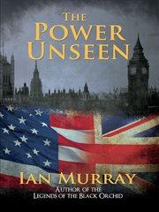 The Power Unseen
