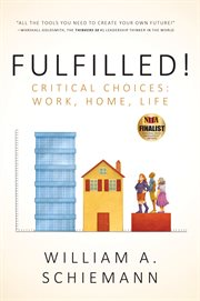 Fulfilled! : critical choices : work, home, life cover image