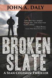 Broken slate : a Sean Coleman thriller cover image