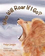 Who will roar if I go? cover image
