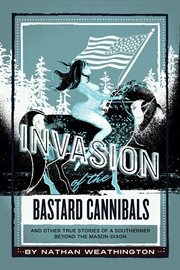 Invasion of the Bastard Cannibals