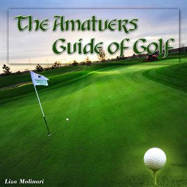 Cover image for The Amatuers Guide of Golf
